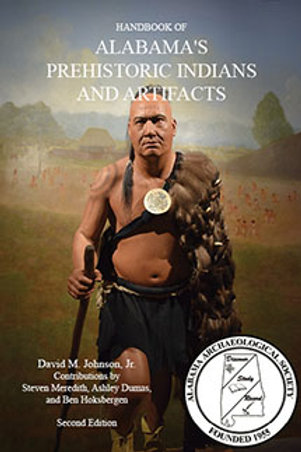 Handbook of Alabama's Prehistoric Indians and Artifacts, Second Edition