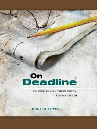 On Deadline: Columns by a Southern Editor, Relevant Today