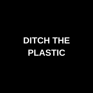 DITCH THE PLASTIC.png