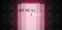 ARE WE ALL DISABLED? #6