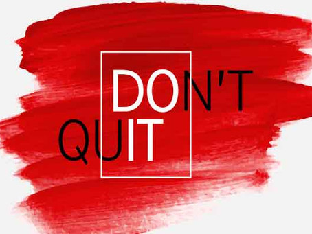 Don't Quit…Do It!