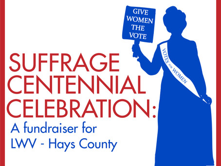 League of Women Voters - Hays County Celebrates Suffrage Centennial!