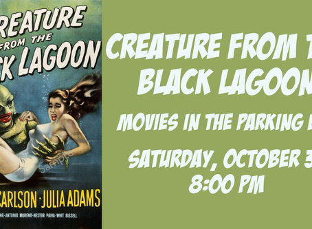 Creature From The Black Lagoon - Movies in the Parking Lot