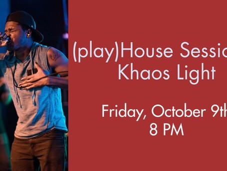 (play)House Sessions - Khaos Light
