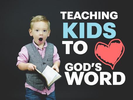 Teaching Kids to Love God's Word