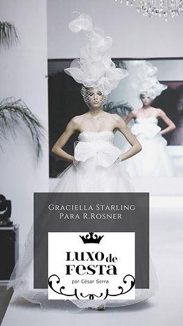Desfile Luxo de Festa Graciella Starling e R.Rosner