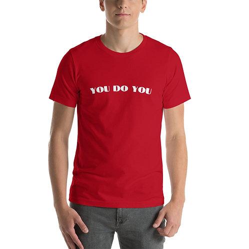 'YOU DO YOU' Short-Sleeve Unisex T-Shirt