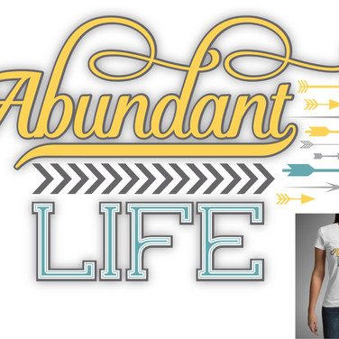 Abundant Life T shirt design
