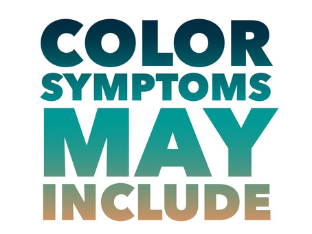 Color Symptoms May Include