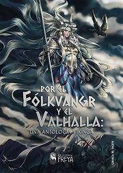 Cubierta de Por el Fólkvangr y el Valhalla: una antología vikinga