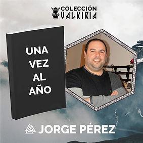 Jorge Pérez García, autor de Una vez al año, por Valhalla Ediciones