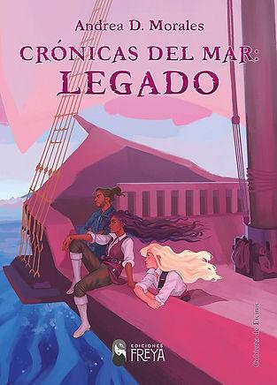 Portada de Crónicas del mar: Legado, de Andrea D. Morales