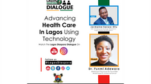 Advancing Health Care In Lagos Using Technology | #LagosDiasporaDialogue