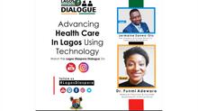 Advancing Health Care In Lagos Using Technology | #LagosDiasporaDialogue