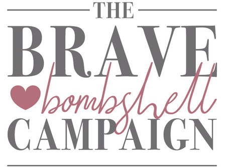 The Brave Bombshell Campaign Launch!