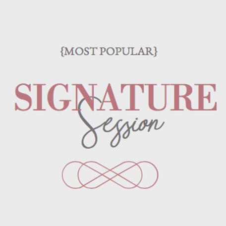 Signature Session - MOST POPULAR