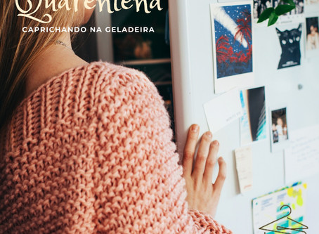 QUARENTENA: Caprichando na geladeira