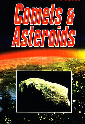 COSMIC TRAVELLERS: COMETS AND ASTEROIDS