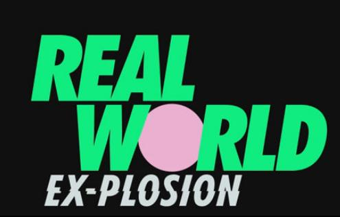 REAL WORLD EX-PLOSION