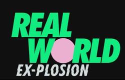REAL WORLD EX-PLOSION