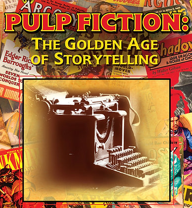 """""""PULP FICTION: THE GOLDEN AGE OF STORYTELLING"""""""