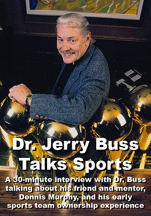 """DR. JERRY BUSS TALKS SPORTS"""