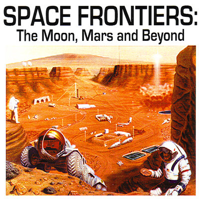 SPACE FRONTIERS: THE MOON, MARS, AND BEYOND