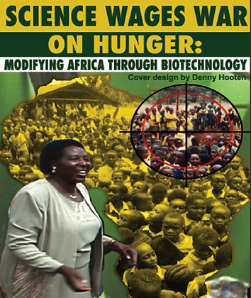"""""""SCIENCE WAGES WAR ON HUNGER: MODIFYING AFRICA..."""