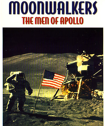 MOONWALKERS: THE MEN OF APOLLO