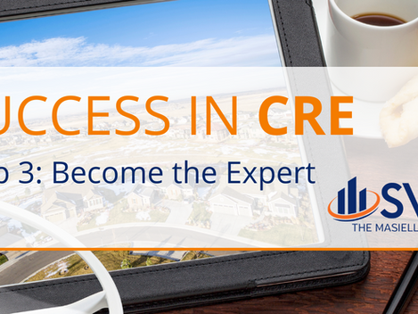 Success in CRE Step 3: Become the Expert