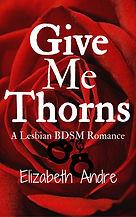 Give Me Thorns, A Lesbian BDSM Romance