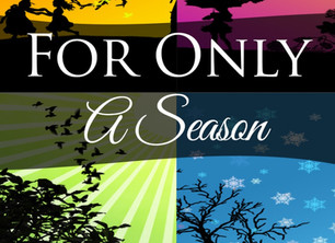 For Only A Season - Promise Made and Promise Kept (Chapter 11)