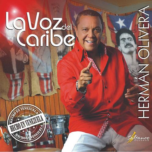 """CD Herman Olivera """"La Voz Del Caribe Hecho en Venezuela"""""""