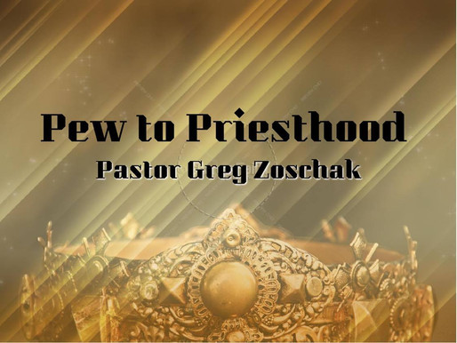 Pastor Greg Zoschak: Pew to Priesthood Part 2