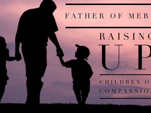 Pastor Greg Zoschak: Father of Mercy Raising Children of Compassion