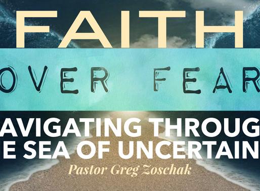 Faith Over Fear by Pastor Greg Zoschak