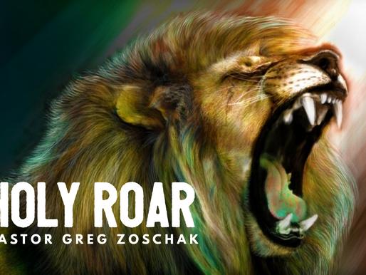 Holy Roar by Pastor Greg Zoschak