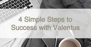 4 Simple Steps to Success With Valentus