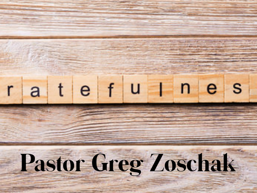 Gratefulness by Pastor Greg Zoschak