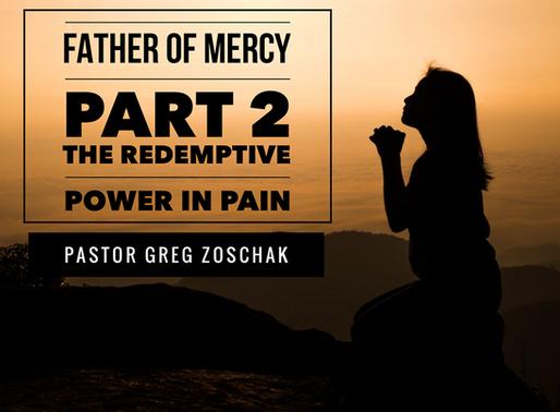 Pastor Greg Zoschak: Father of Mercy Part 2