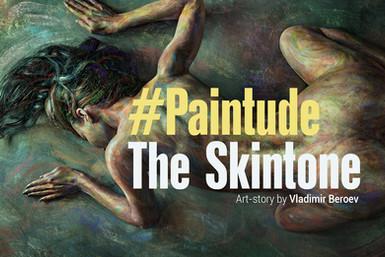 #PAINTUDE. THE SKINTONE