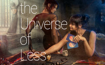 THE UNIVERSE OF LESS