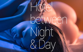 HOTEL BETWEEN NIGHT AND DAY