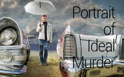 PORTRAIT OF IDEAL MURDER My Perfomance PORTRAIT OF IDEAL MURDER