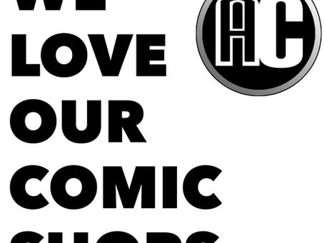 WE LOVE OUR COMICS SHOPS!