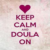 keep calm and doula on