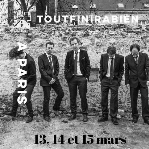Tout Finira Bien à Paris les 13, 14 et 15 Mars