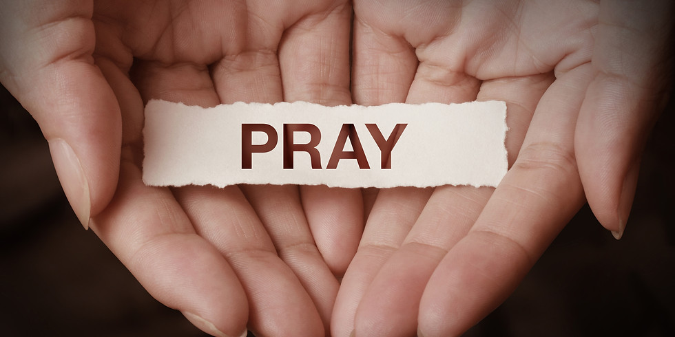 Prayer Meeting (in person and through Zoom, registration NOT required)