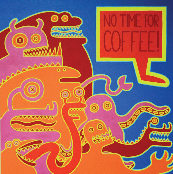 No Time For Coffee!