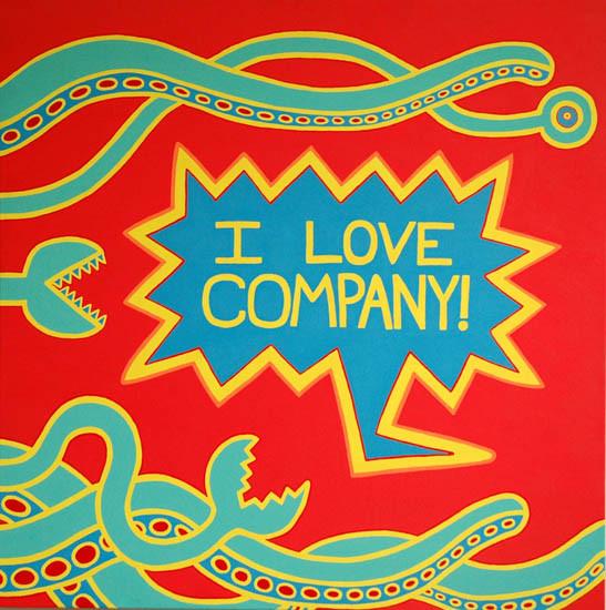I Love Company!